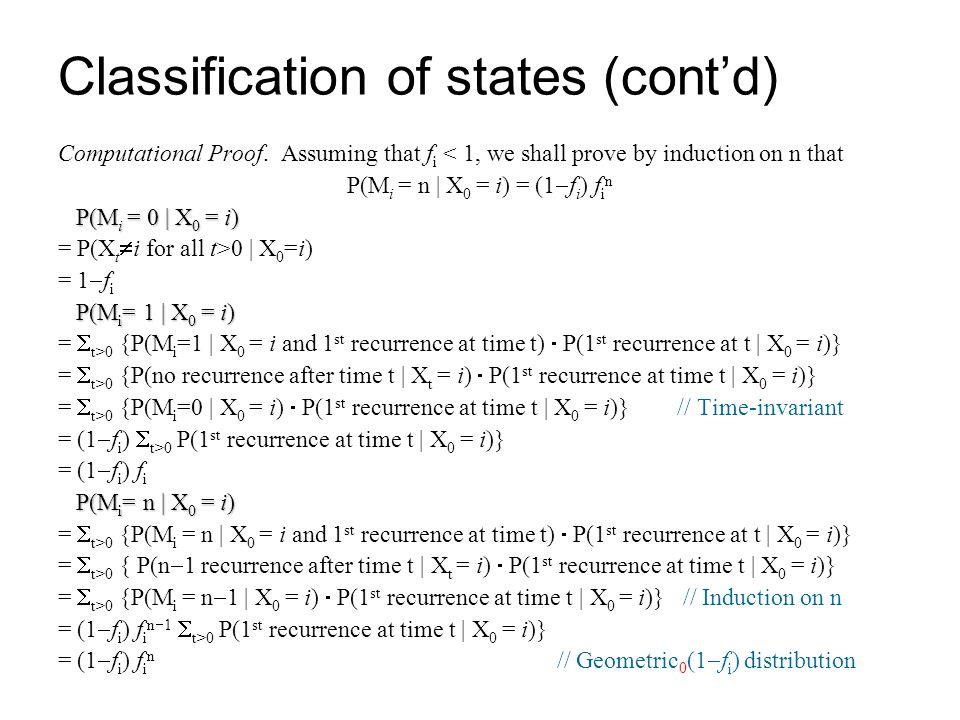 Computational Proof. Assuming that f i < 1, we shall prove by induction on n that P(M i = n | X 0 = i) = (1  f i ) f i n P(M i = 0 | X 0 = i) P(M i =