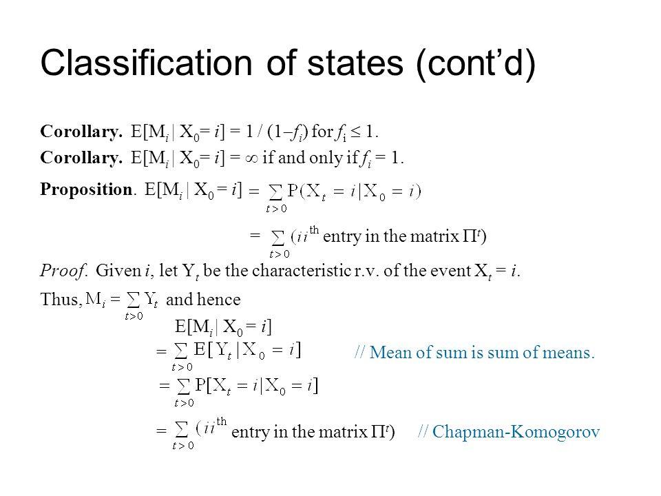 Corollary. E[M i | X 0 = i] = 1 / (1  f i ) for f i  1. Corollary. E[M i | X 0 = i] =  if and only if f i = 1. Proposition. E[M i | X 0 = i] = entr