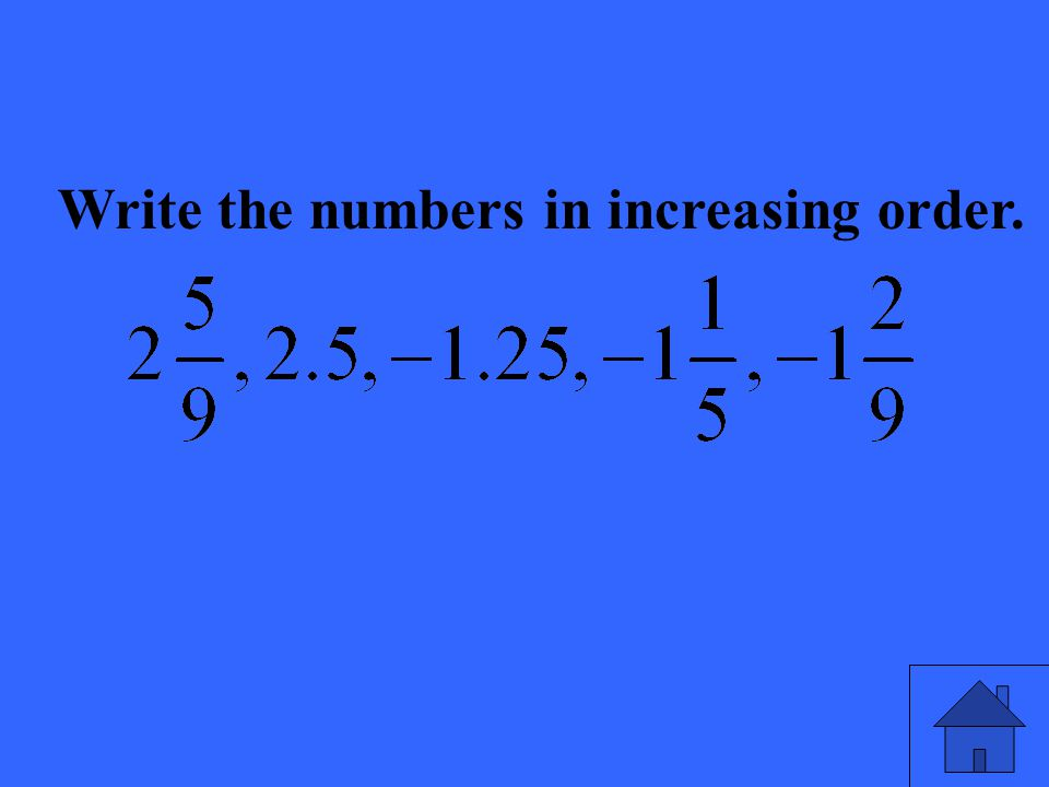 Write the numbers in increasing order.