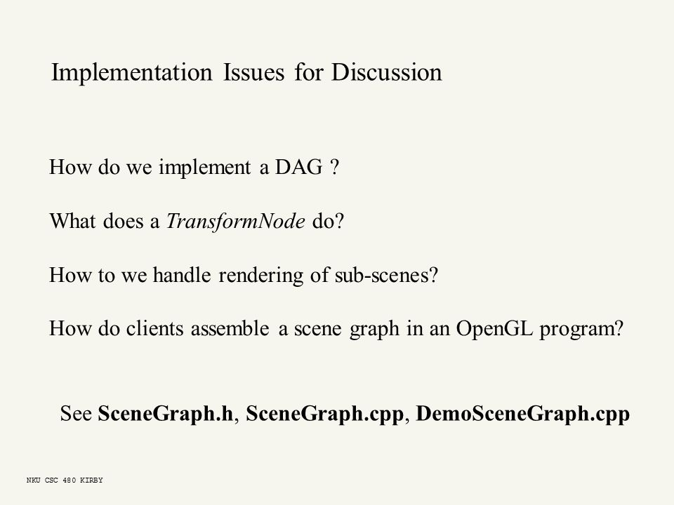 Implementation Issues for Discussion How do we implement a DAG .
