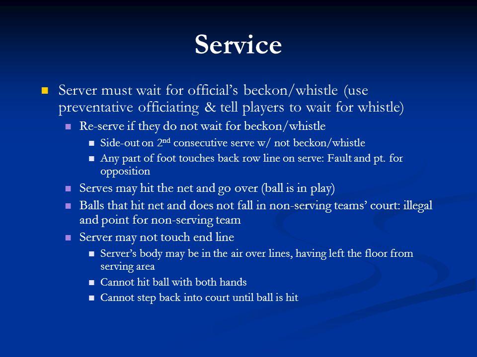 Service Server must wait for official's beckon/whistle (use preventative officiating & tell players to wait for whistle) Re-serve if they do not wait