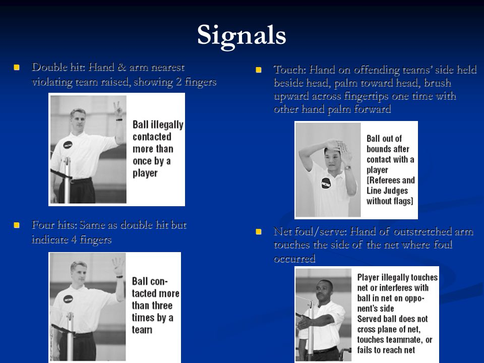 Signals Touch: Hand on offending teams' side held beside head, palm toward head, brush upward across fingertips one time with other hand palm forward