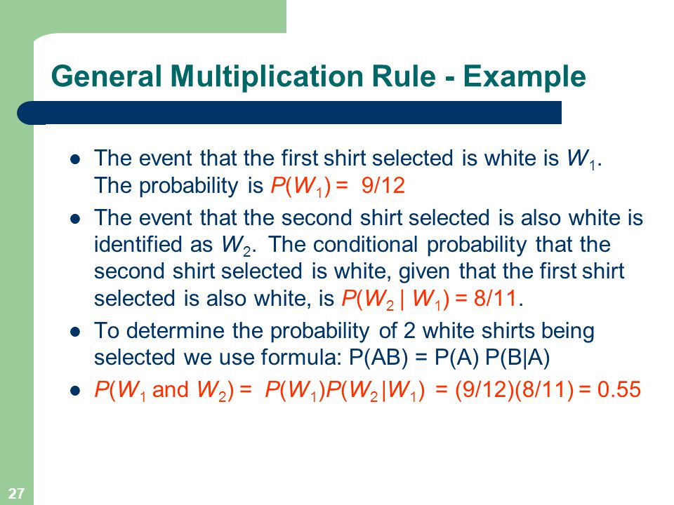 27 The event that the first shirt selected is white is W 1.