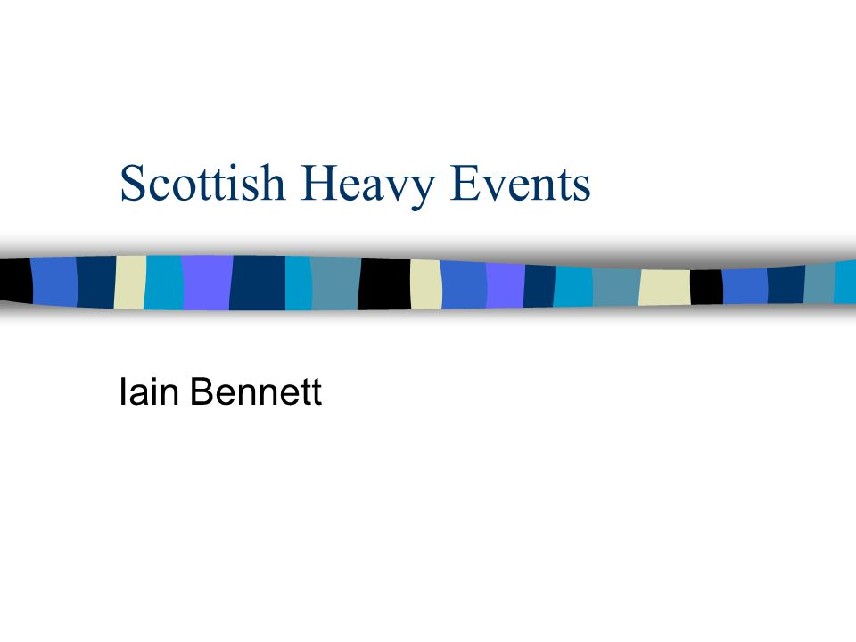 Scottish Heavy Events Iain Bennett