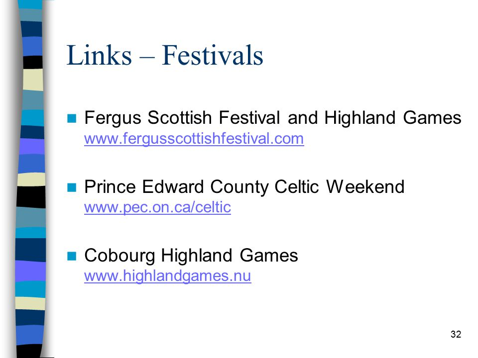 32 Links – Festivals Fergus Scottish Festival and Highland Games www.fergusscottishfestival.com www.fergusscottishfestival.com Prince Edward County Ce