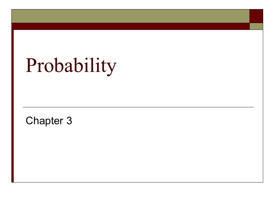 Events and Probabilities in General Terms  2 contexts in which the notion of a definite number of equally likely cases does not apply.