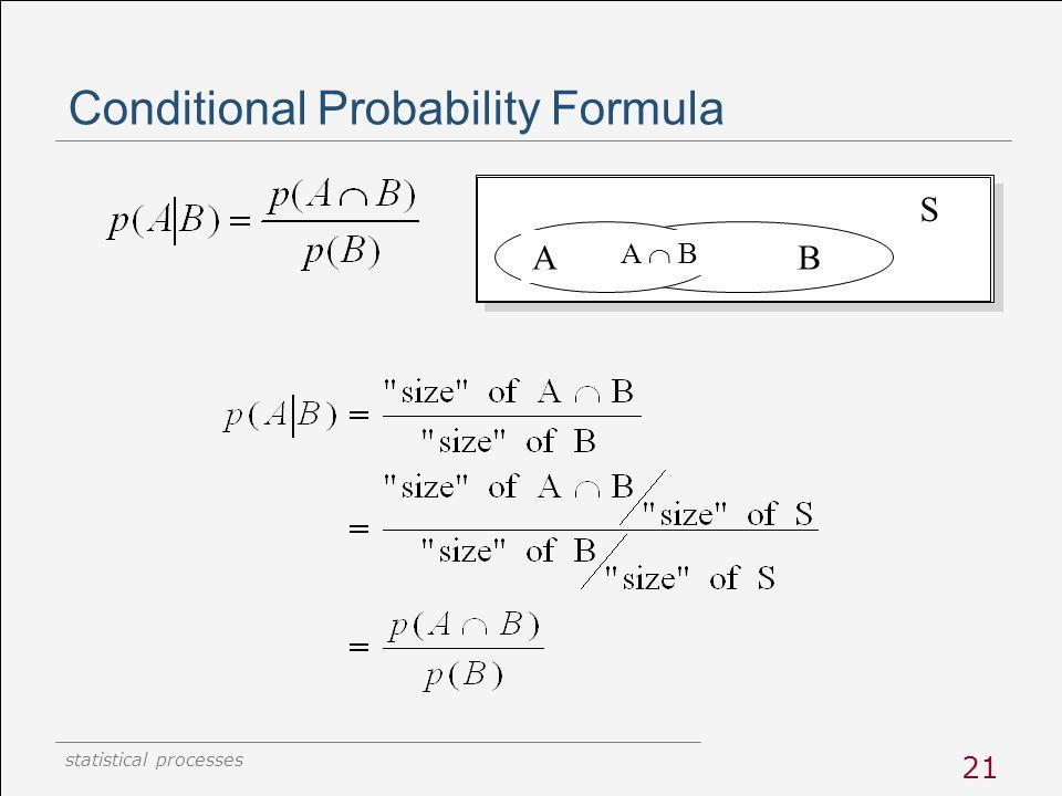 statistical processes 21 Conditional Probability Formula S BA A  B