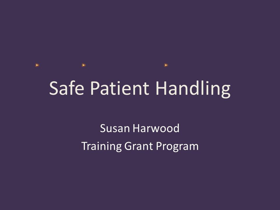 Safe Patient Handling Susan Harwood Training Grant Program