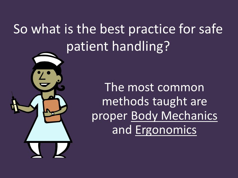 So what is the best practice for safe patient handling.