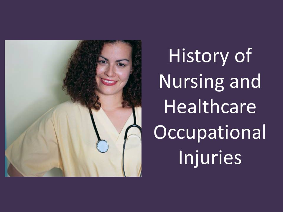 History of Nursing and Healthcare Occupational Injuries