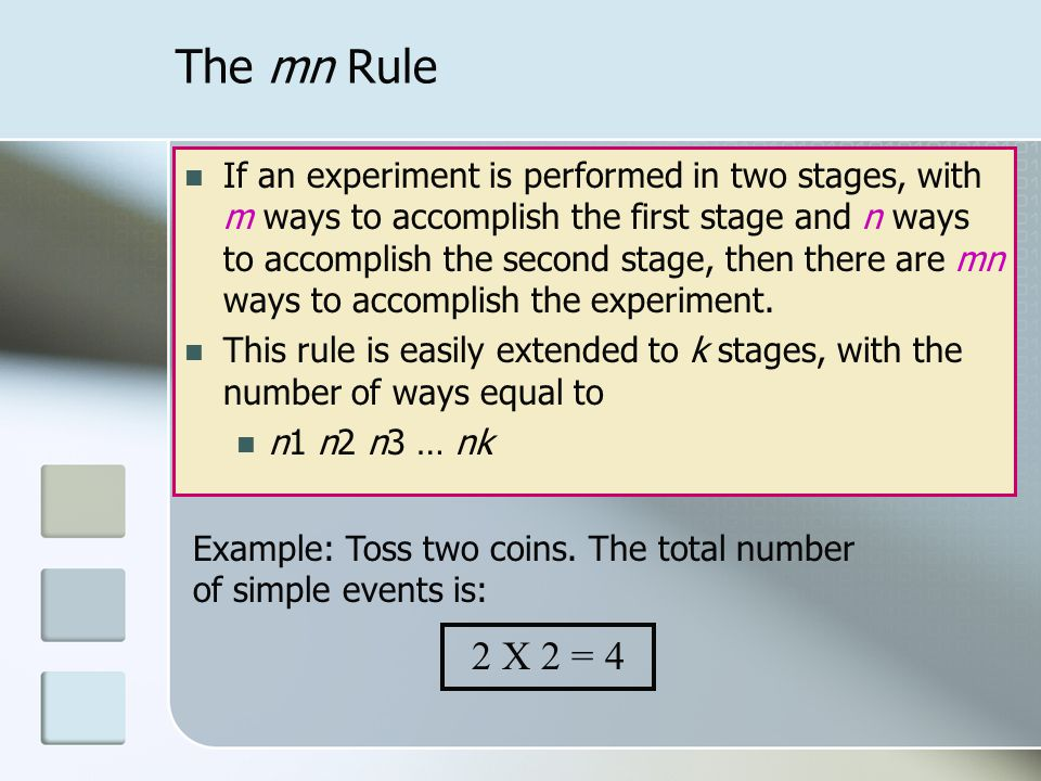 The mn Rule Example: Toss two coins.