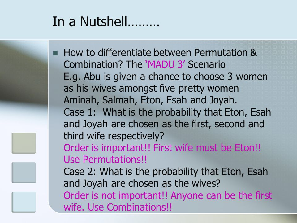 In a Nutshell……… How to differentiate between Permutation & Combination.