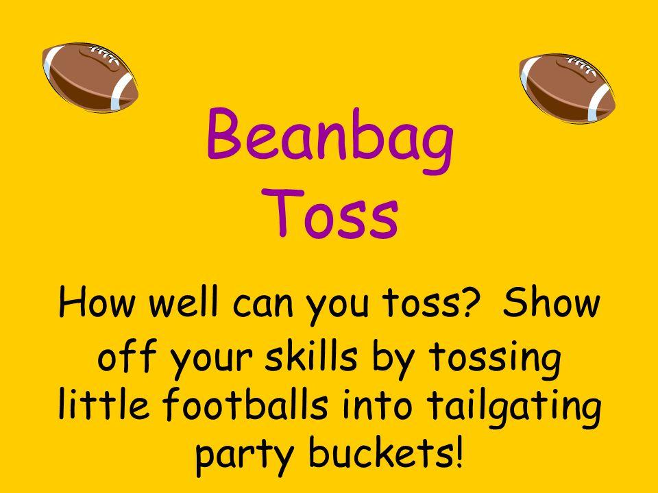 Beanbag Toss How well can you toss.