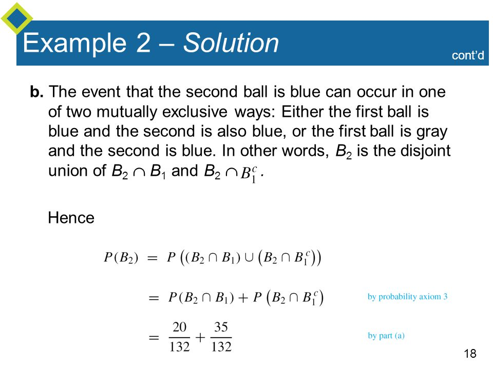 18 Example 2 – Solution b. The event that the second ball is blue can occur in one of two mutually exclusive ways: Either the first ball is blue and t