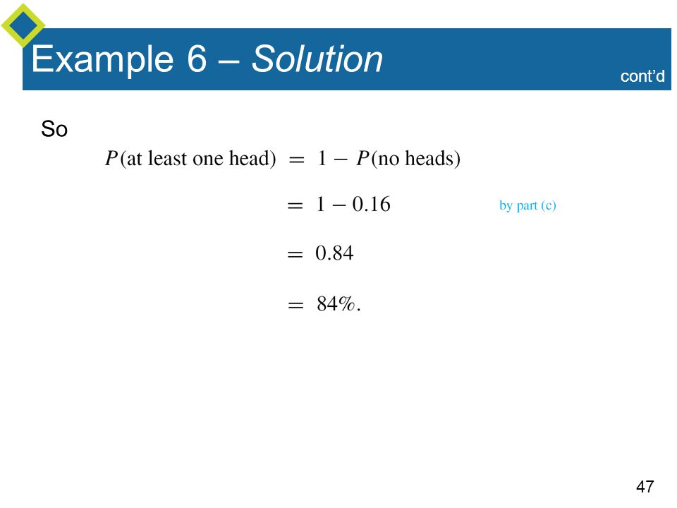 47 Example 6 – Solution So cont'd