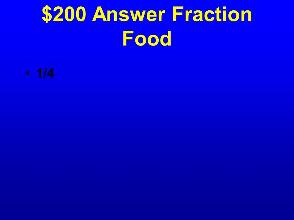 $200 Question Fraction Food Paul ate 1/8 of a pizza.