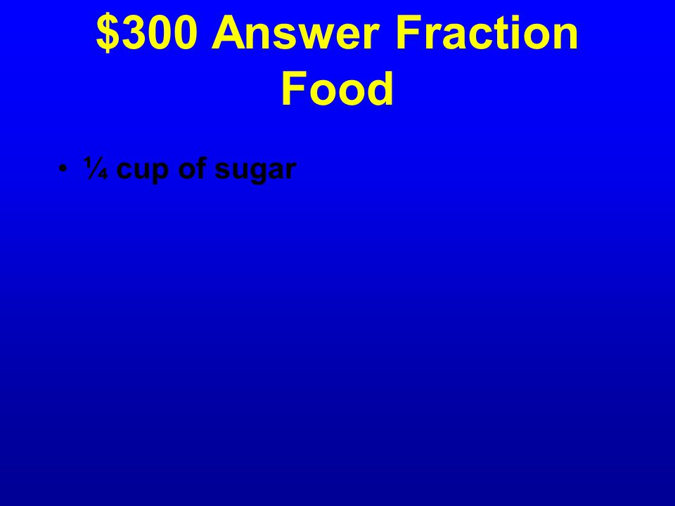 $300 Question Fraction Food Beth wants to bake, but she does not have much sugar.