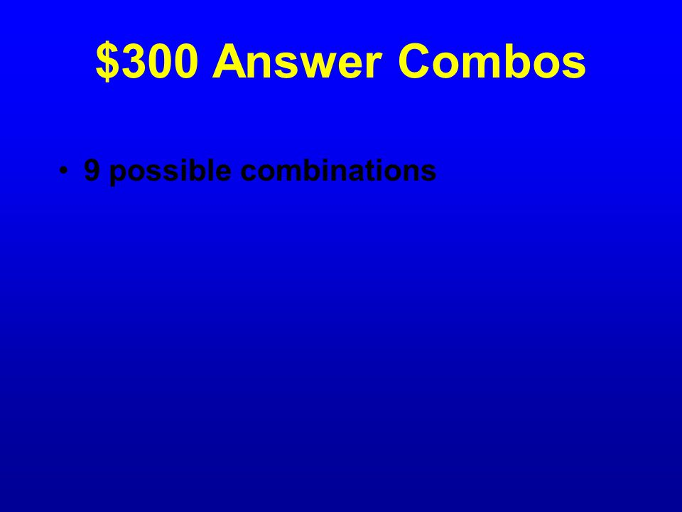 $300 Question Combos Gretel must choose an event and a time from the list below.