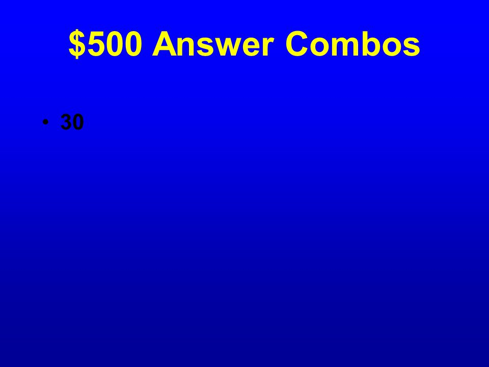 $500 Question Combos Mike is choosing his dinner and drink.