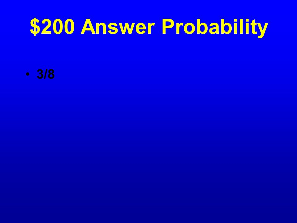 $200 Question Probability Mr.
