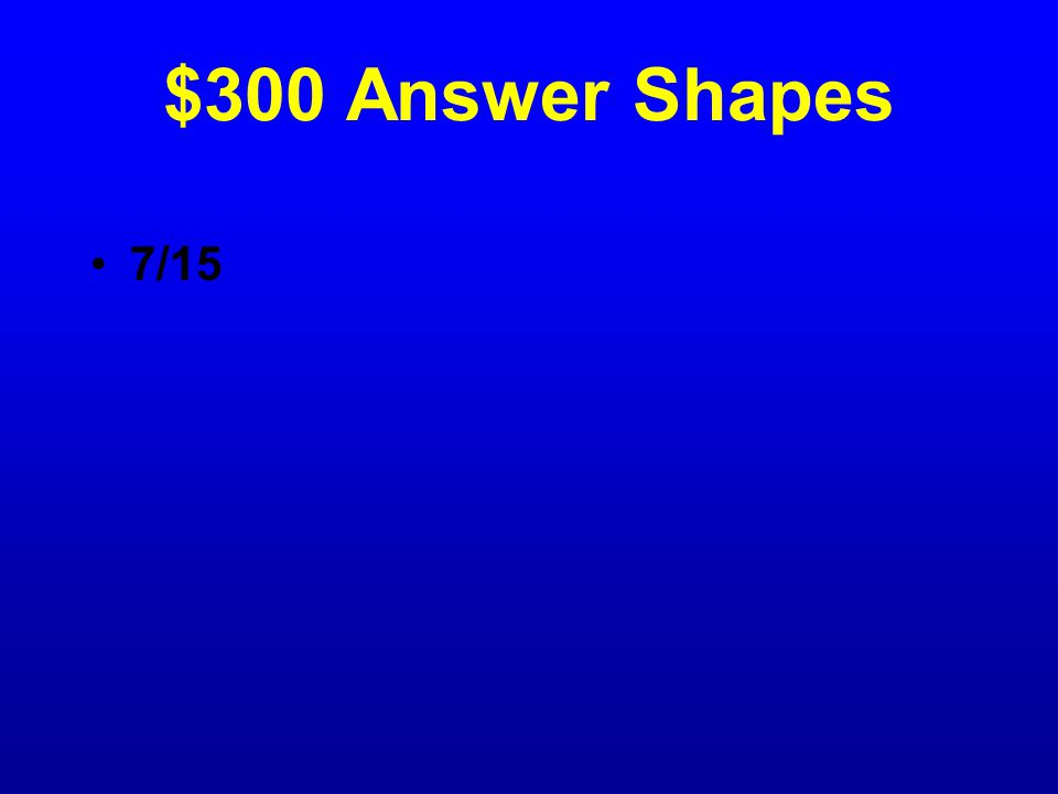 $300 Question Shapes What fraction is purple?