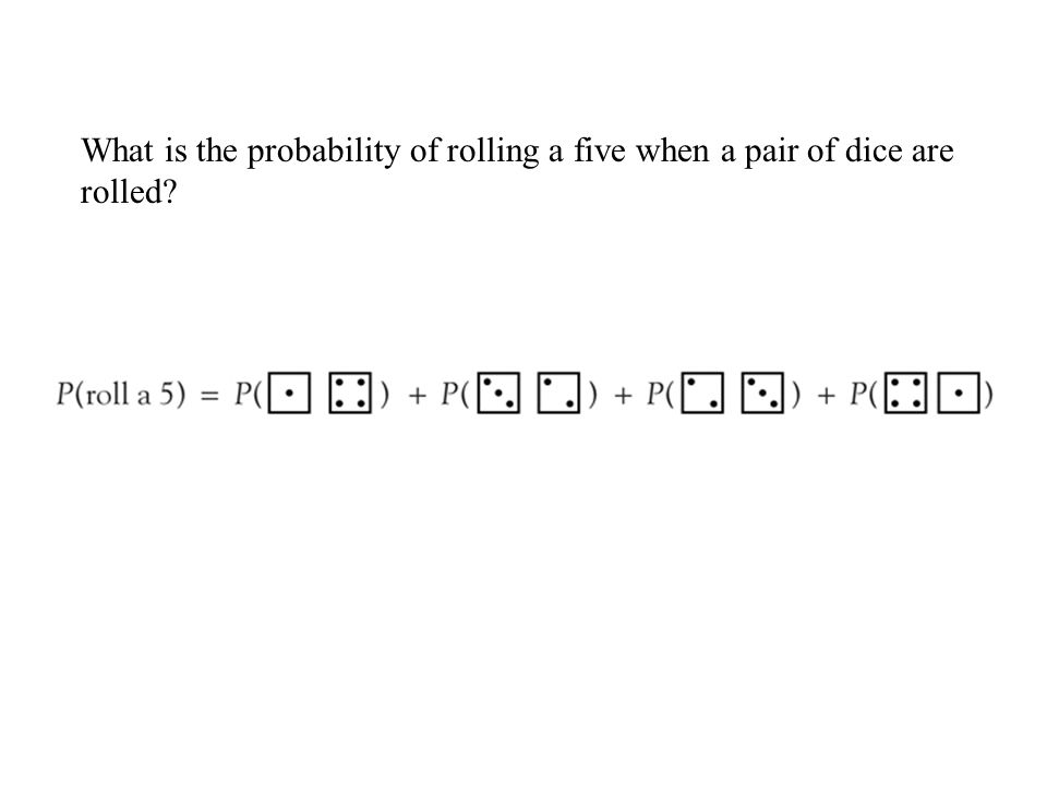 What is the probability of rolling a five when a pair of dice are rolled?