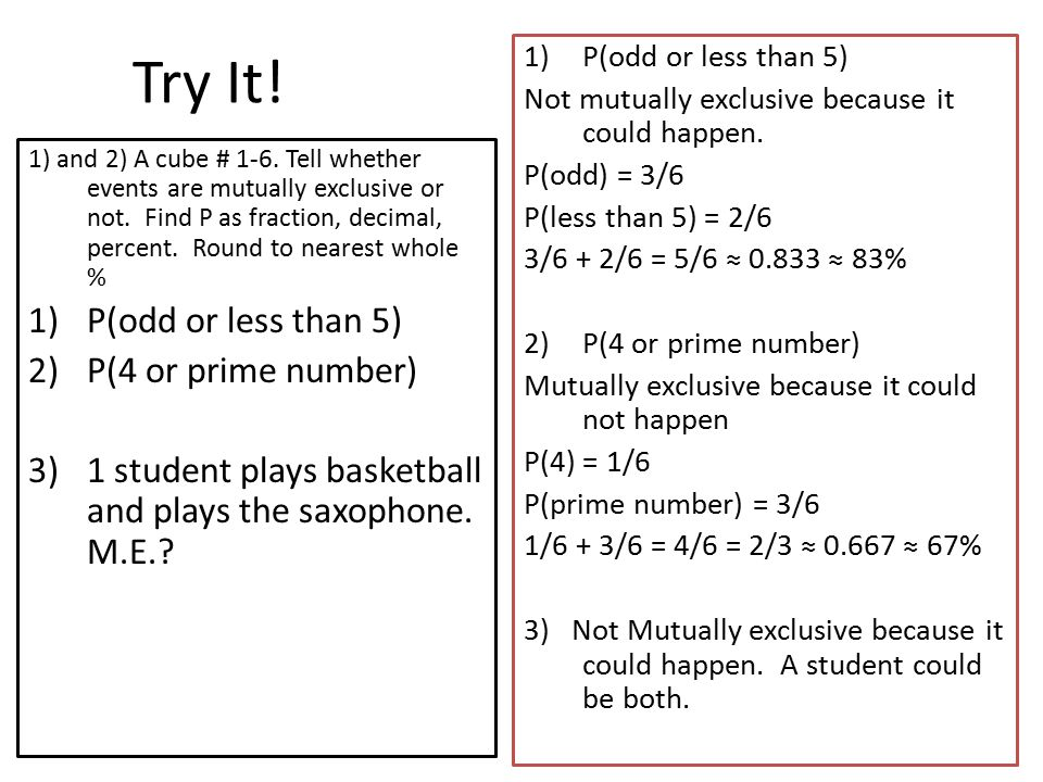 Try It. 1) and 2) A cube # 1-6. Tell whether events are mutually exclusive or not.