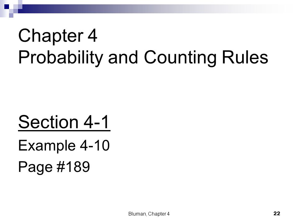 Chapter 4 Probability and Counting Rules Section 4-1 Example 4-10 Page #189 22 Bluman, Chapter 4