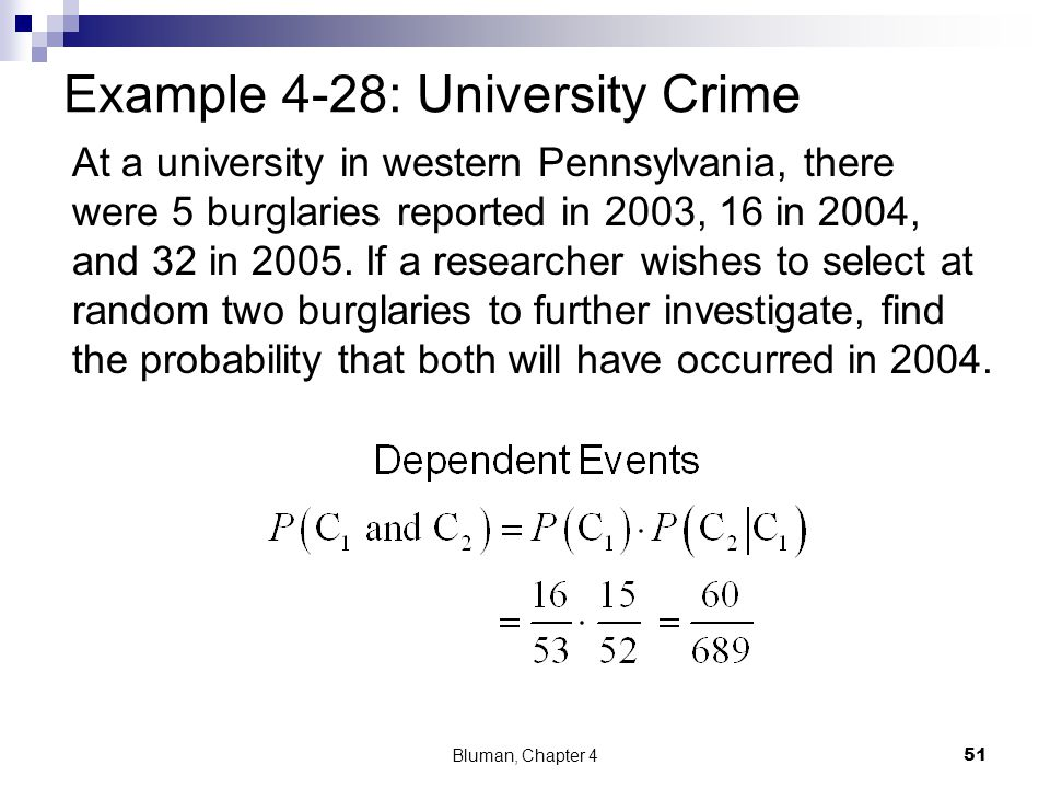 Example 4-28: University Crime At a university in western Pennsylvania, there were 5 burglaries reported in 2003, 16 in 2004, and 32 in 2005. If a res