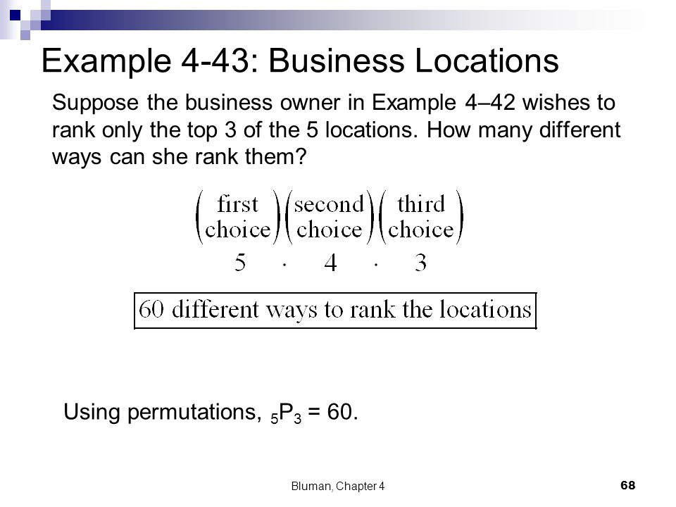 Example 4-43: Business Locations Suppose the business owner in Example 4–42 wishes to rank only the top 3 of the 5 locations. How many different ways