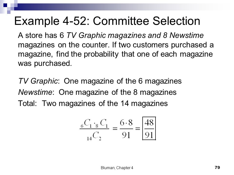Example 4-52: Committee Selection A store has 6 TV Graphic magazines and 8 Newstime magazines on the counter. If two customers purchased a magazine, f
