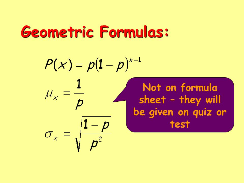Geometric Formulas: Not on formula sheet – they will be given on quiz or test
