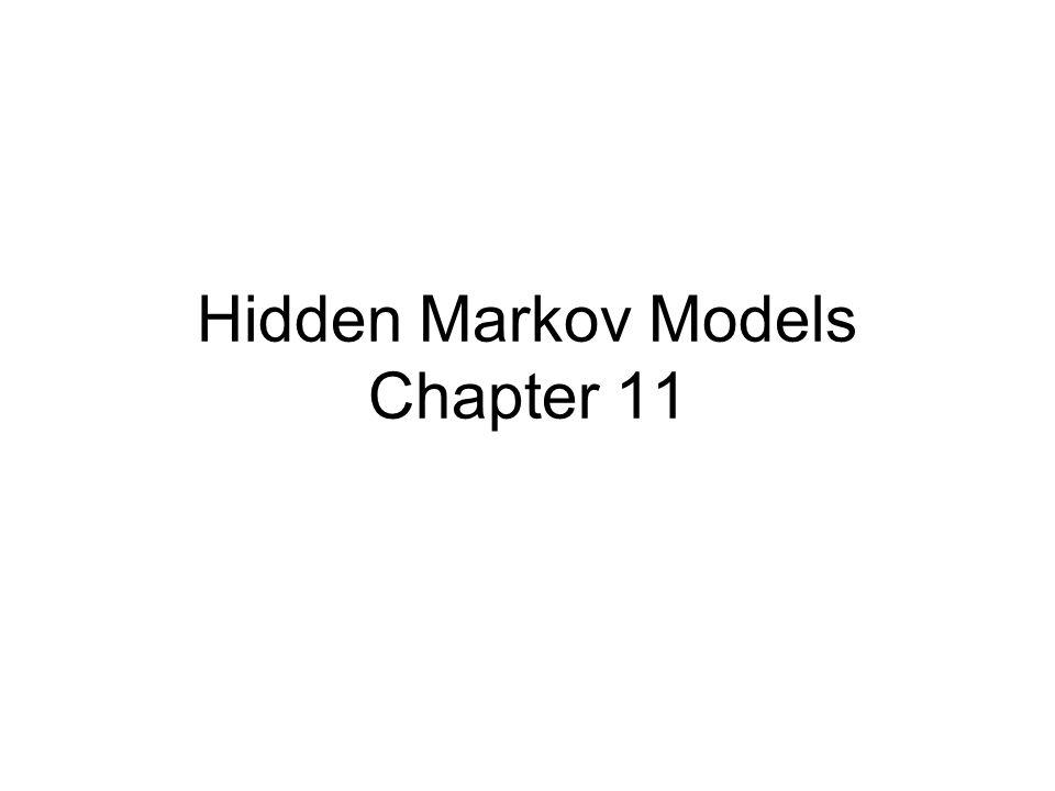 Hidden Markov Models Chapter 11