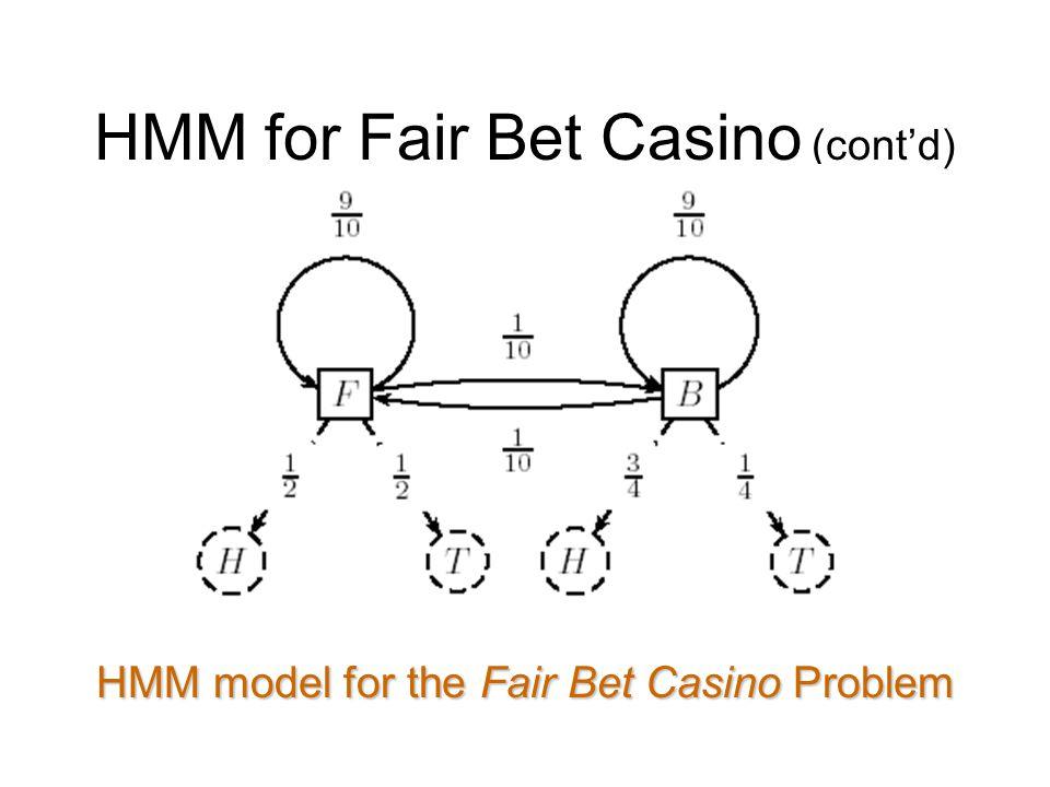 HMM for Fair Bet Casino (cont'd) HMM model for the Fair Bet Casino Problem
