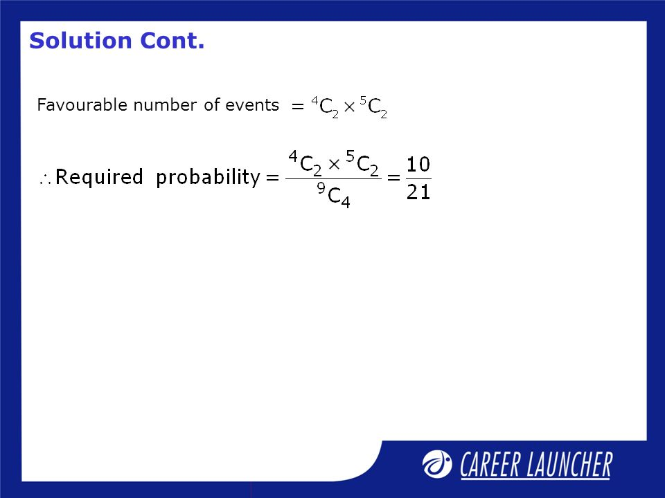 Solution Cont. Favourable number of events