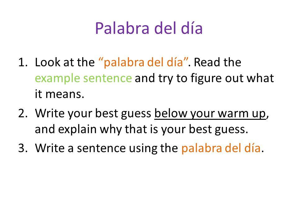 Palabra del día 1.Look at the palabra del día .
