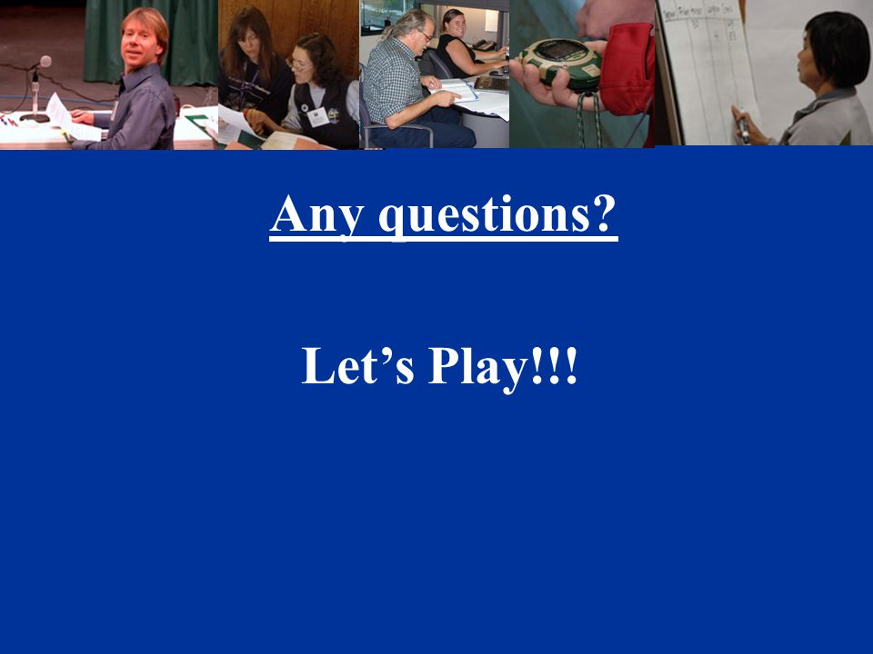 Any questions Let's Play!!!