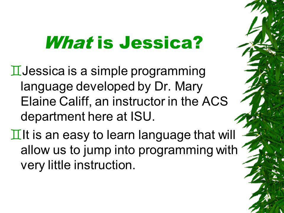 Repetition in Jessica `The repetition statement in Jessica looks like this: `while (condition) { statements to repeat } `If condition is false to start with, the statements will never be executed `The condition must be something that will be changed when the statements are executed