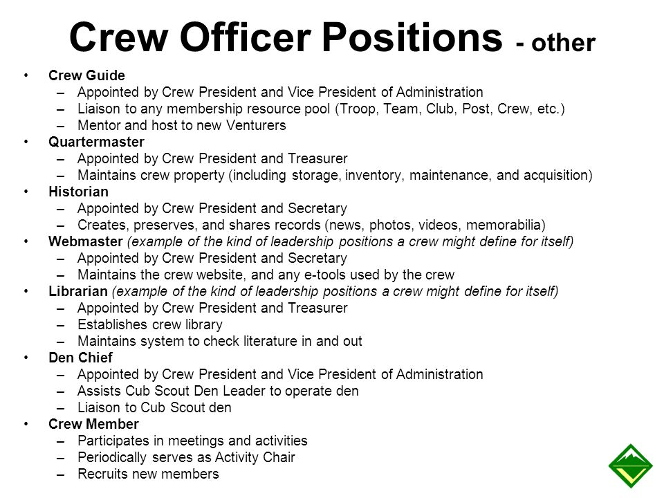 Crew Officer Positions - other Crew Guide –Appointed by Crew President and Vice President of Administration –Liaison to any membership resource pool (