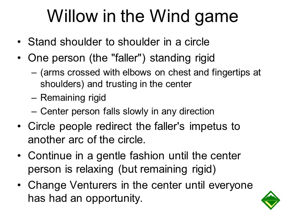 Willow in the Wind game Stand shoulder to shoulder in a circle One person (the