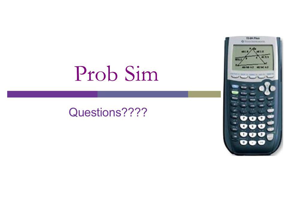Prob Sim Questions