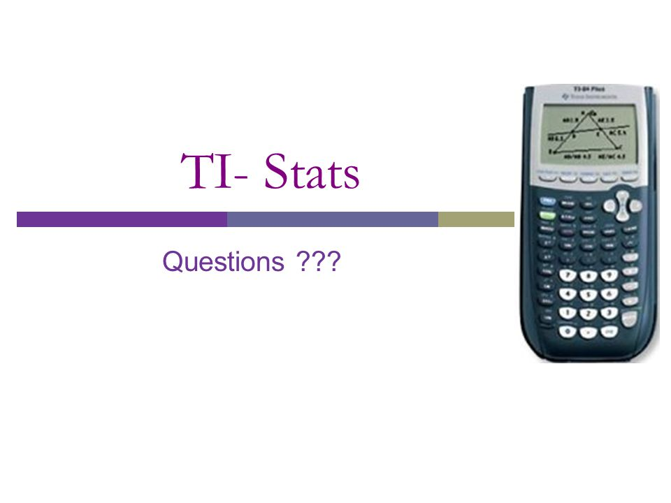 TI- Stats Questions