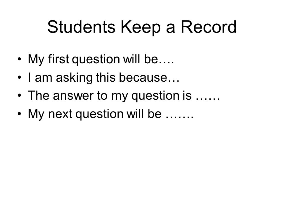 Students Keep a Record My first question will be….