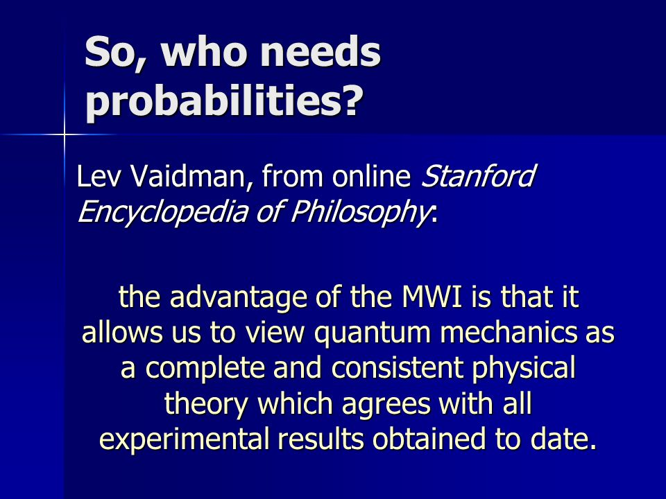 So, who needs probabilities.