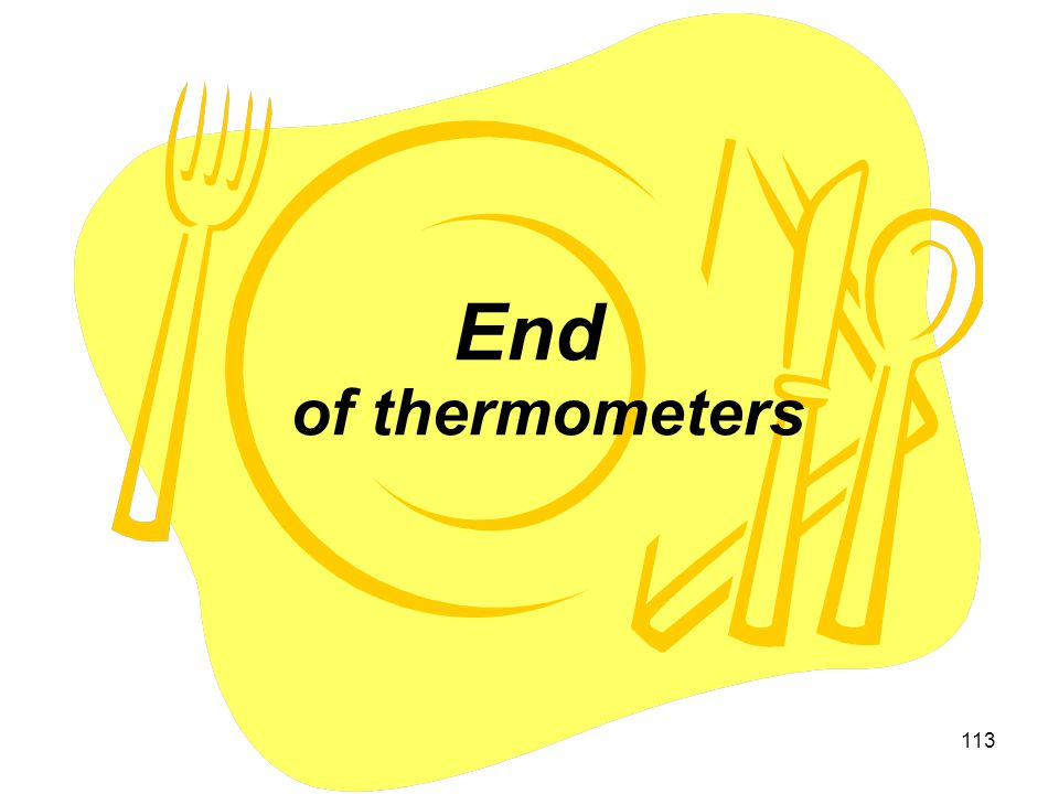 113 End of thermometers