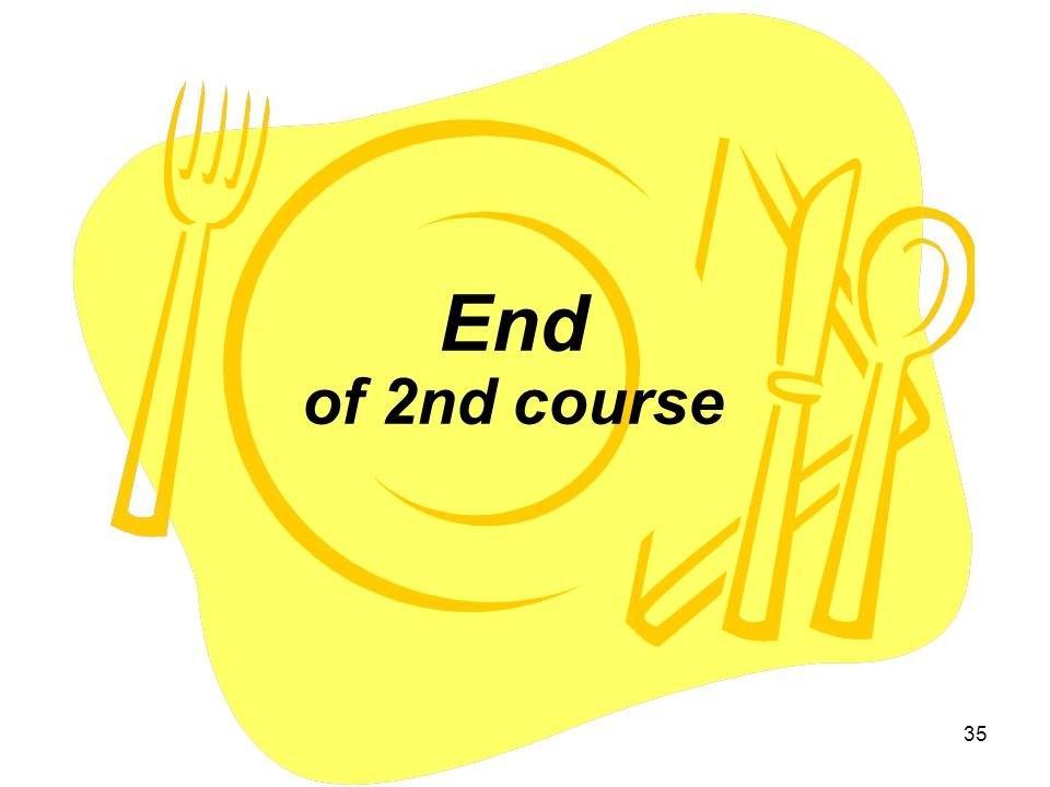 35 End of 2nd course