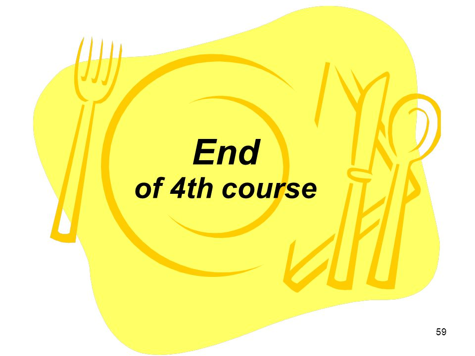 59 End of 4th course