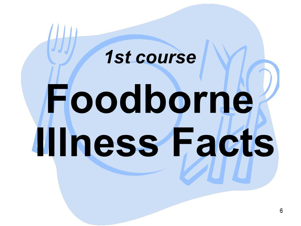 17 It's not fun to have a foodborne illness! You got that right!