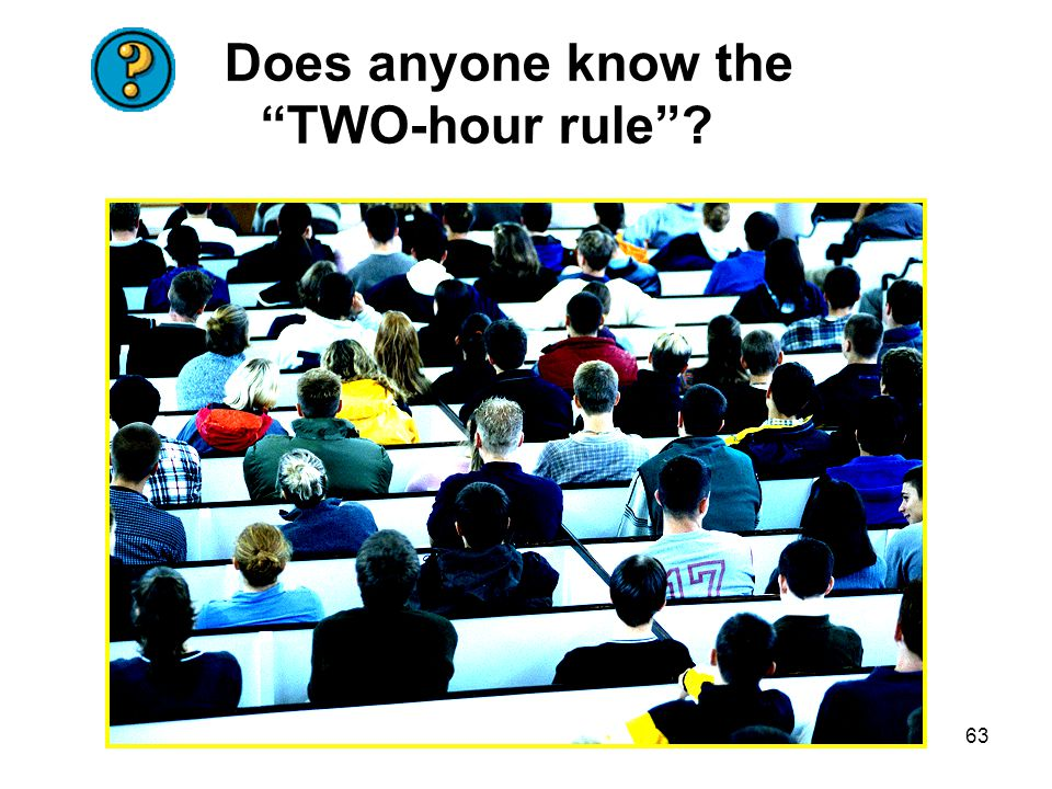 """63 Does anyone know the """"TWO-hour rule""""?"""