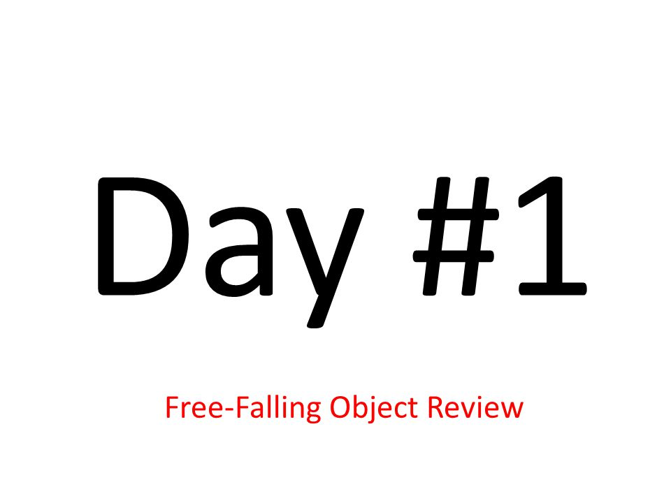 Day #1 Free-Falling Object Review